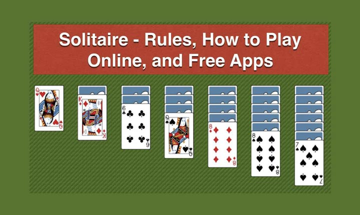 Solitaire - Rules, How to Play Online, and Free Apps